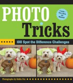 Photo Tricks: 100 Spot-the-Difference Challenges - Robin Fox