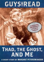 Guys Read: Thad, the Ghost, and Me (Audio) - Margaret Peterson Haddix, Bronson Pinchot