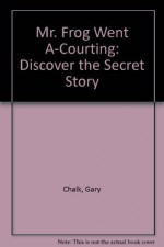 Mr. Frog Went A-Courting - Gary Chalk