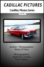 Cadillac Pictures Volume 1 (Cadillac Photos) - Vinny O'Hare, Deborah Carney, Paul Oakley