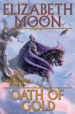 Oath of Gold - Elizabeth Moon