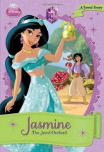 Disney Princess Jasmine: The Jewel Orchard (Disney Princess Chapter Book) - Walt Disney Company, Ellie O'Ryan, Disney Storybook Art Team