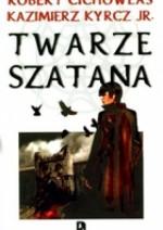 Twarze szatana - Kazimierz Kyrcz jr, Robert Cichowlas