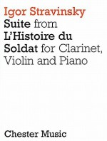 Suite from L'Histoire Du Soldat: Clarinet, Violin and Piano - Igor Stravinsky
