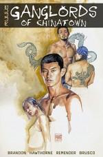 Ruule: Ganglords Of Chinatown - Ivan Brandon, Rick Remender, Mike Hawthorne