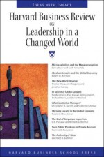 Harvard Business Review on Leadership in a Changed World - Harvard Business School Press, Lawrence H. Summers, Rosabeth Moss Kanter, Harvard Business School Press