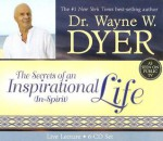 The Secrets of an Inspirational (In-Spirit) Life - Wayne W. Dyer