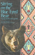Sitting on the Blue-Eyed Bear: Navajo Myths and Legends - Gerald Hausman