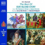 The Best of Our Island Story: From the Romans in Britain to Queen Victoria - H.E. Marshall, Daniel Philpott, Anna Bentinck