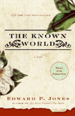 The Known World - Edward P. Jones