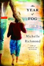 The Year of Fog - Michelle Richmond