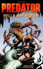 Predator: Hell & Hot Water - Mark Schultz, Gene Colan