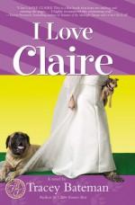 I Love Claire - Tracey Bateman