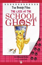 The Case of the School Ghost (The Buddy Files) - Dori Hillestad Butler, Jeremy Tugeau