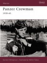 Panzer Crewman 1939-45 - Gordon Williamson