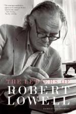 The Letters of Robert Lowell - Robert Lowell, Saskia Hamilton