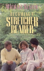 Becoming a Stretcher Bearer - Michael Slater