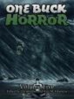 One Buck Horror: Volume Six - Christopher Hawkins, Jamie Lackey, Alex Shvartsman, Michael Matheson, Leslianne Wilder, Michael Wehunt, W.P. Johnson