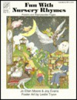 Fun with Nursery Rhymes - Joy Evans, Jo Ellen Moore