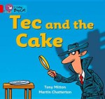 Tec and the Cake: Band 02a - Tony Mitton