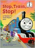 Stop, Train, Stop! a Thomas the Tank Engine Story (Thomas & Friends) - Wilbert Awdry