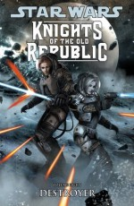 Star Wars: Knights of the Old Republic Volume 8 -- Destroyer - John Jackson Miller, Brian Ching, Bong Dazo, Ron Chan