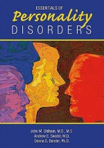 Essentials of Personality Disorders - John M. Oldham, Andrew E. Skodol, Donna S. Bender