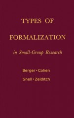 Types of Formalization in Small-Group Research - Joseph Berger, J. Laurie Snell, Bernard P. Cohen