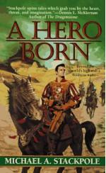 A Hero Born - Michael A. Stackpole