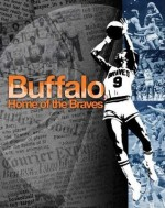 Buffalo, Home of the Braves - Tim Wendel