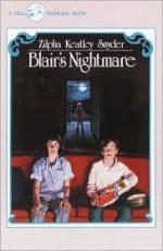 Blair's Nightmare - Zilpha Keatley Snyder