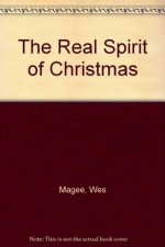 The Real Spirit of Christmas: A Play for Children - Wes Magee