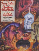 Fairy Tales of the Brothers Grimm: Little Snow White/The Three Sluggards/The Shoemaker & the Elves: Signed and Numbered Edition - David Wenzel, Douglas Wheeler