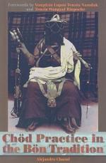 Chod Practice In The Bon Tradition - Alejandro Chaoul, Tenzin Wangyal, Tenzin Namdak