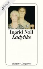 Ladylike (German Edition) - Ingrid Noll