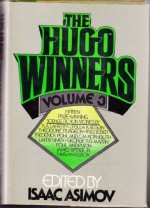 The Hugo Winners Vol. 3 1971-1975 - Harlan Ellison, Ursula K. Le Guin, Isaac Asimov, Frederik Pohl, R.A. Lafferty, George R.R. Martin, James Tiptree Jr., Fritz Leiber, Poul Anderson, Theodore Sturgeon, Larry Niven, C.M. Kornbluth