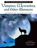 The Encyclopedia of Vampires, Werewolves, and Other Monsters - Rosemary Ellen Guiley