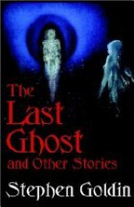The Last Ghost and Other Stories - Stephen Goldin