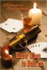 Know When to Hold 'em - Madeleine Urban, Dar Mavison, Catt Ford, Connie Bailey, John Simpson, D.G. Parker