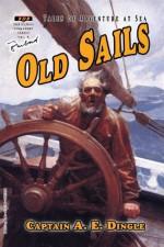 Old Sails - Captain A.E. Dingle, Tom Roberts, N.C. Wyeth