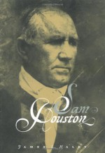 Sam Houston - James L. Haley