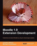 Moodle 1.9 Extension Development - Jonathan Moore, Michael Churchward