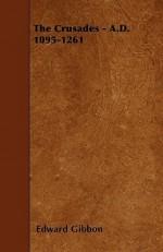 The Crusades - Edward Gibbon
