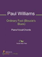 Ordinary Fool (Bloucie's Blues) - Paul Williams