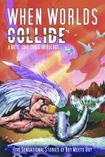 When Worlds Collide - Tina Anderson, Liv Lingborn