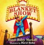 The Blanket Show - Dandi Daley Mackall, David Hohn