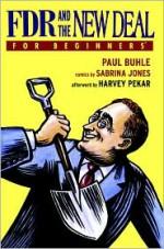 FDR and The New Deal For Beginners - Paul Buhle, Sabrina Jones, Harvey Pekar