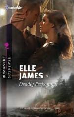 Deadly Reckoning - Elle James