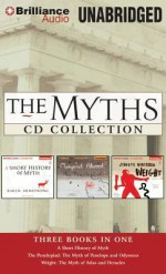 The Myths CD Collection: A Short History of Myth/The Penelopiad/Weight - Sandra Burr, Karen Armstrong, Jeanette Winterson, Margaret Atwood