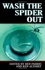 Wash the Spider Out: Drastic Measures Volume Two - Ben Parris, Ken Altabef